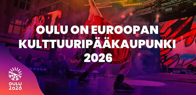Oulu on Euroopan kulttuuripääkaupunki 2026